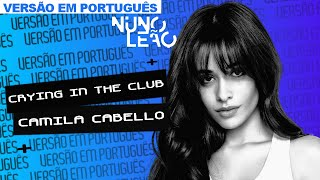 Camila Cabello | Crying in the Club (versão em português) Lyric video