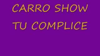 CARRO SHOW TU COMPLICE