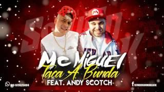 Mc Miguel - Taca a Bunda Feat. Andy Scotch ( Sound Black ) Áudio