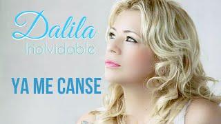 Dalila  Ya Me Canse 2014 - con letra