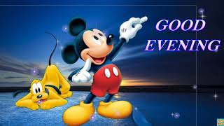 Disney  Good Evening Greetings|Quotes|Sms|Wishes|Saying|E-Card|Wallpapers/|Whats app messages