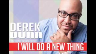 """Derek Dunn's """"I Will Do A New Thing"""""""