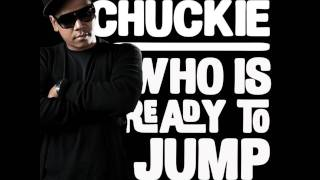 Chuckie - Who Is Ready To Jump