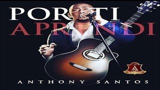 Anthony Santos - Por Ti Aprendí(Bachata 2017)