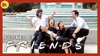 Fucked Up F.R.I.E.N.D.S. Opening Season 1 (Friends Parody)
