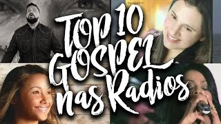 TOP 10 Músicas Gospel Mais Tocadas nas Rádios - Fevereiro 2017