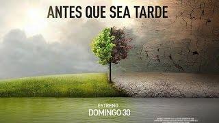 """""""ANTES QUE SEA TARDE/ BEFORE THE FLOOD"""" TRAILER - El Cambio Climatico Con Di Caprio"""