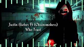 "Justin Bieber - Who to Trust Ft (Chainsmokers) ""Nightcore"""