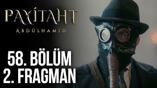 Payitaht Abdülhamid 58. Bölüm 2. Tanıtım (Her Cuma 20:00'de!)
