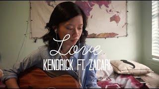 LOVE - Kendrick Lamar & Zacari Cover
