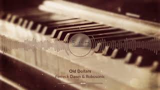 Ferreck Dawn, Robosonic - Old Dollars