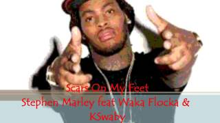 Scars On My Feet - Stephen Marley feat Waka Flocka & KSwaby - Mixed By KSwaby