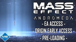 Mass Effect Andromeda Early Access: EA Access, Origin & Pre-Loading