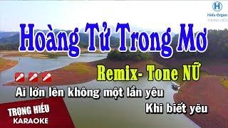 Karaoke Hoàng Tử Trong Mơ Remix   Tone Nữ Nhạc Sống   hoàng tử trong mơ karaoke remix