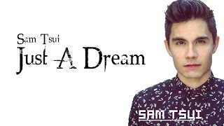 Sam Tsui - Just a dream Lyrics