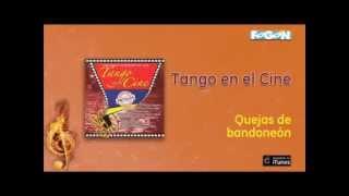 Tango en el Cine - Quejas de bandoneón