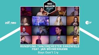 "Rundfunk-Tanzorchester Ehrenfeld feat. Jan Böhmermann - ""Boys Don't Cry""  | NEO MAGAZIN ROYALE"