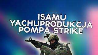 yachostry ft. Isamu - Pompa Strike