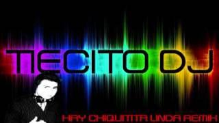 HAY CHIQUITITA LINDA REMIX TIECITO DJ