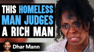 Homeless Man Judges Rich Man Then Finds Out A Big Surprise | Dhar Mann
