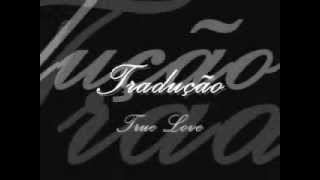 True love Tradução