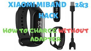 How to charge Xiaomi Mi Band 2 or 3 without original adapter cable