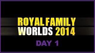 Day 1 - Royal Family @ Worlds 2014