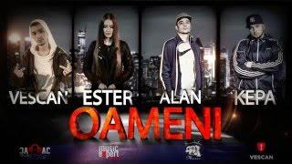 VESCAN feat  ESTER  ALAN & KEPA   Oameni