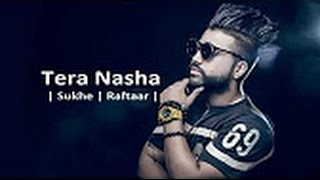 Tera Nasha  | Sukhe  | HARJAS | Official Music Video | 2017