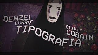 DENZEL CURRY - Clout Cobain [TIPOGRAFIA]