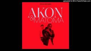 "akon ft Matoma ""stick around"" (New song 2015)"