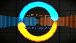 F4Z3R & Mr.Dampier - ERROR 404 (Original Mix)