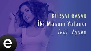 İki Masum Yalancı (Kürşat Başar feat. Ayşen) Official Audio #ikimasumyalancı #kürşatbaşar