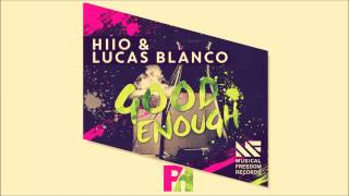 Lucas Blanco & HIIO - Good Enough (Photion Bootleg)
