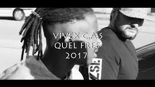 VIVEX C.A.S - QUEL FREE (TEASER) 2017
