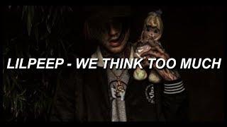 ☆lil peep☆ // we think too much (sub español)
