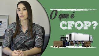 O que é CFOP - Código Fiscais de Operações e Prestações