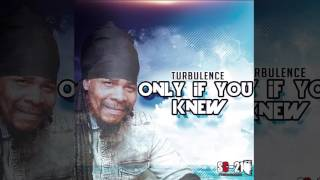 Turbulence - Only If You Knew (Official Audio Reggae 2016) {SC-21 Productions}