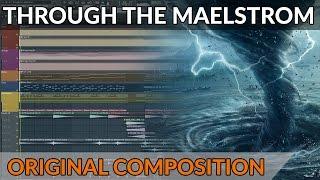 "Epic Emotional Orchestral - ""Through The Maelstrom"" | FL Studio Playthrough"