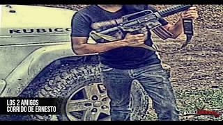Corrido De Ernesto - Los 2 Amigos [Corridos 2014] En estudio