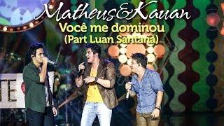 Matheus & Kauan - Você Me Dominou - Part. Esp. Luan Santana - [DVD Mundo Paralelo] (Clipe Oficial)