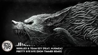 Skrillex & Team EZY (ft. NJOMZA) - Pretty Bye Bye (Dion Timmer Remix) (Dubstep)