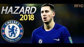 Eden Hazard ● Backseat Flip ● Goals & Skills ● 2018 HD