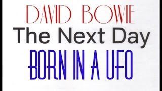 David Bowie -Born In A UFO (The Next Day Extra)