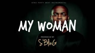 """My Woman"" New Afro Beat 2017 