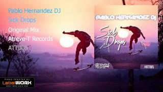 Pablo Hernandez DJ - Sick Drops (Original Mix)