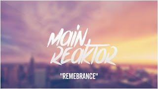Main Reaktor - Remembrance (Original Mix)