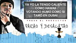 Fresh El Productor - Parao y Desacatao (Lyric Video)