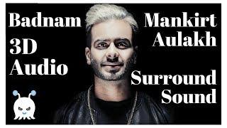 Badnam - Mankirt Aulakh | Surround Sound | Extra 3D Audio | Bass Boosted | Use Headphones 👾