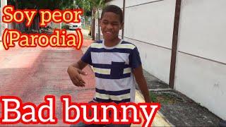 Bad Bunny -Soy Peor (Parodia) no me vuelvo a enamorar jajajaj